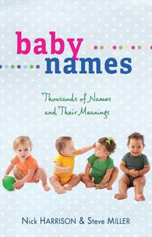 A name is usually the first important decision when a new baby arrives. In this helpful book, authors Nick Harrison and Steve Miller offer parents thousands of names and their meanings, along with sidebars filled with facts and trivia relating to name selection. Included is a useful guide to hundreds of biblical names and their meanings.